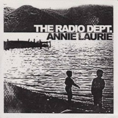 Annie Laurie - The Radio Dept