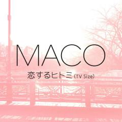Koisuru Hitomi (TV Size) - MACO