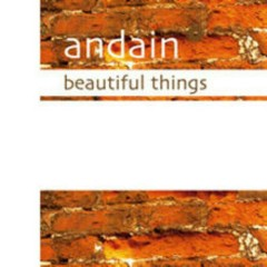 Beautiful Things - Andain