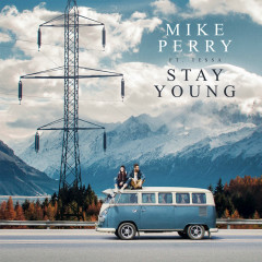 Stay Young (Single) - Mike Perry