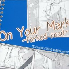 On Your Mark -forked road- - WAVE