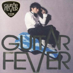 Guitar Fever - Cổ Cự Cơ