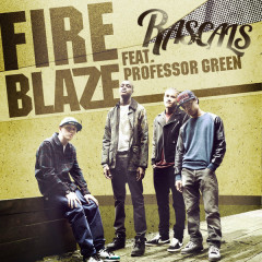 Fire Blaze (Remixes) - EP - The Rascals,Professor Green
