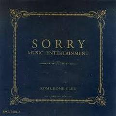 SORRY MUSIC ENTERTAINMENT (CD1) - Kome Kome Club
