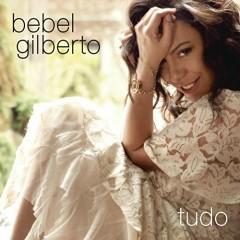 Tudo - Bebel Gilberto