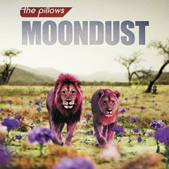 Moondust - The Pillows