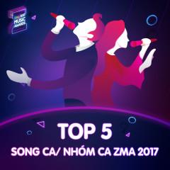 Top 5 Song Ca/Nhóm Ca Được Yêu Thích ZMA 2017 - Various Artists
