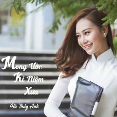 Mong Ước Kỷ Niệm Xưa (SIngle) - Hà Thúy Anh