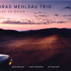Brad Mehldau Trio - Day is Done - Brad Mehldau