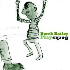 Derek Bailey - Play Backs