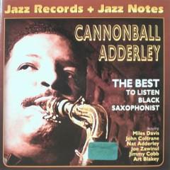 The Best To Listen Black Saxophonist - Cannonball Adderley