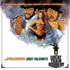 The Great Train Robbery (Original 1979 United Artists Soundtrack)