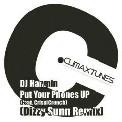 Put Your Phones UP (Dizzy Sunn Remix) - DJ Hanmin