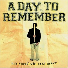 For Those Who Have Heart - A Day To Remember