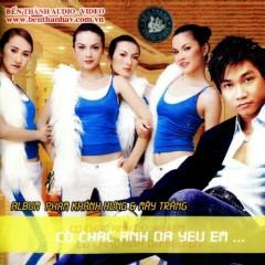 Có Chắc Anh Đã Yêu Em - Phạm Khánh Hưng,Mây Trắng