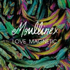 Love Magnetic (CDEP) - Moullinex