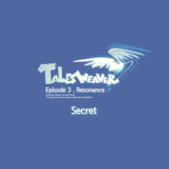 Tales Weaver Episode 3. Resonance OST Part.1 - Secret