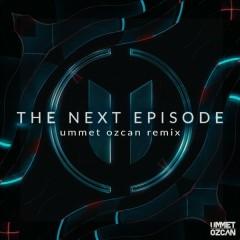 The Next Episode (Ummet Ozcan Remix) (Single)