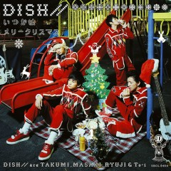 Itsuka wa Merry Christmas - DISH//