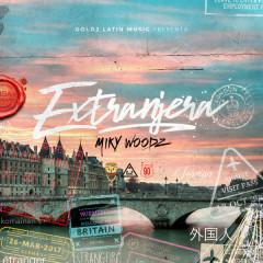 Extranjera (Single) - Miky Woodz