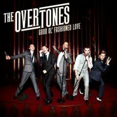 Good Ol Fashioned Love - The Overtones