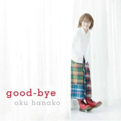 good-bye - Hanako Oku