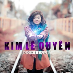 Come Back - Kim Lê Quyên