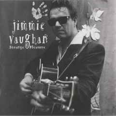 Strange Pleasure - Jimmie Vaughan