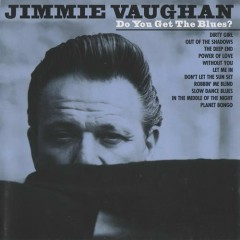 Do You Get The Blues - Jimmie Vaughan