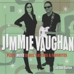 Plays More Blues, Ballads & Favorites - Jimmie Vaughan