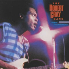 False Accusations - The Robert Cray Band