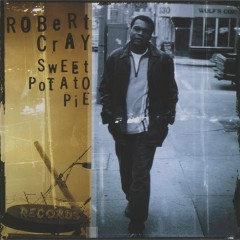 Sweet Potato Pie - The Robert Cray Band