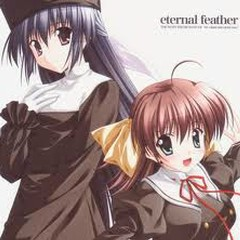 eternal feather - THE MAIN THEME SONG OF 'ef - a fairy tale of the two.' - Shiragawa Atusi