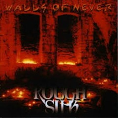 Walls Of Never - Rough Silk