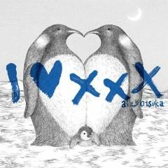 I Love XXX - Ai Otsuka