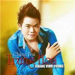 Chàng Trai Trung Hoa - Khang Vĩnh Cường