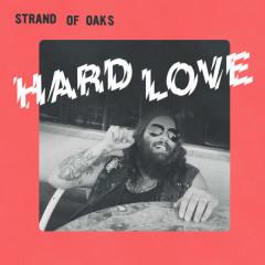 Hard Love - Strand of Oaks
