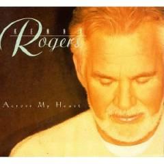 Across My Heart - Kenny Rogers
