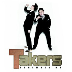 Remember Me - Takers