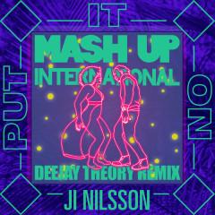 Put It On (Deejay Theory Remix) - Mash Up International