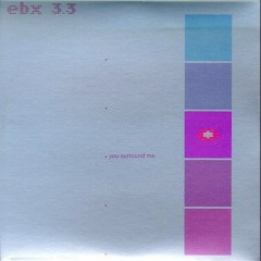 EBX 3-You Surround Me