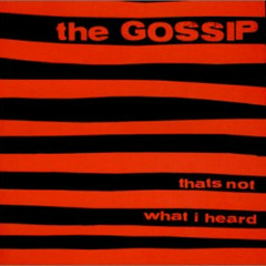 That's Not What I Heard - Gossip