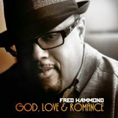 God, Love & Romance (CD1) - Fred Hammond
