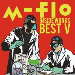 m-flo inside -Works Best V- (CD1)