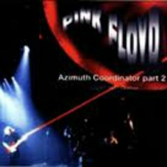 Azimuth Coordinator Part 2 (CD2) - Pink Floyd