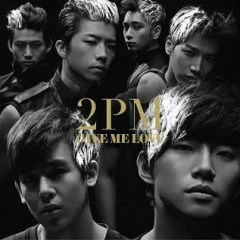 Give Me Love (Japanese) - 2PM