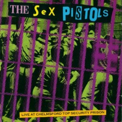 Live at Chelmsford Top Security Prison - Sex Pistols