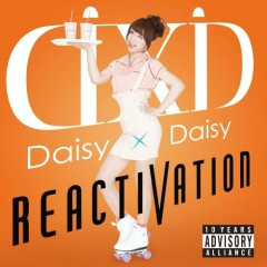 REACTIVATION - Daisy×Daisy