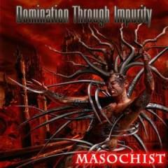 Masochist - Domination Through Impurity
