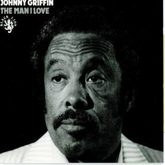 The Man I Love - Johnny Griffin